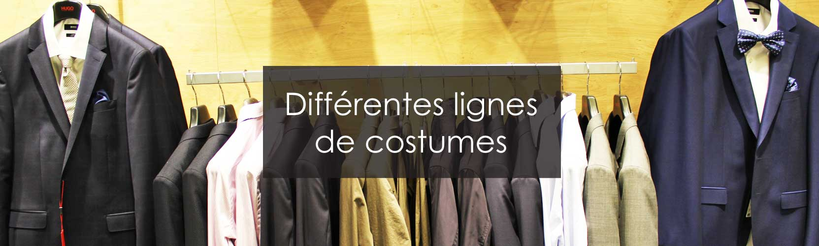 lignes de costumes de mariage aux coupes ajustées, aux tissus de qualité, 2 pièces en laine ou un smoking 3 pièces.